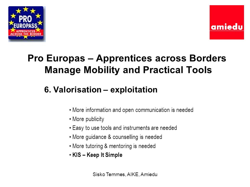 Sisko Temmes, AIKE, Amiedu Pro Europas – Apprentices across Borders Manage Mobility and Practical Tools 6.