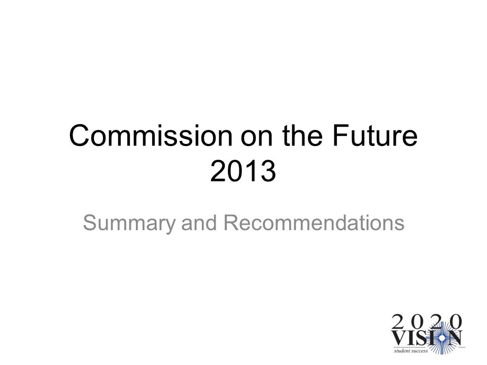 Commission on the Future 2013 Summary and Recommendations