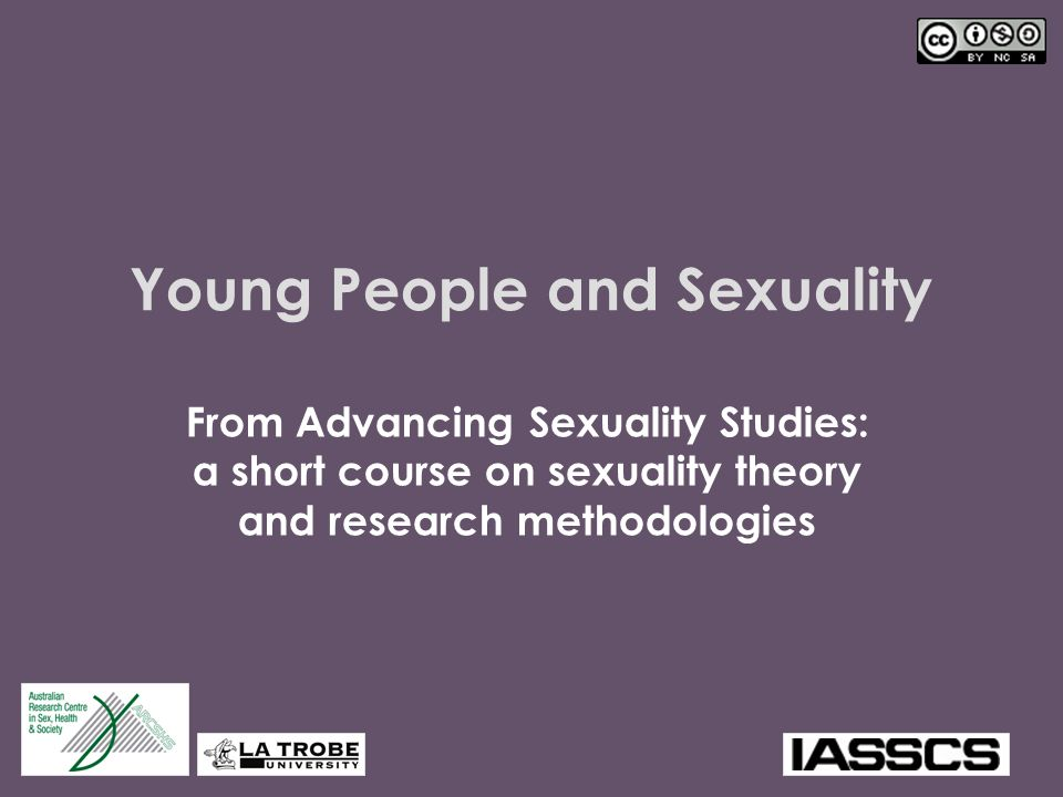 Young People and Sexuality From Advancing Sexuality Studies: a short course on sexuality theory and research methodologies