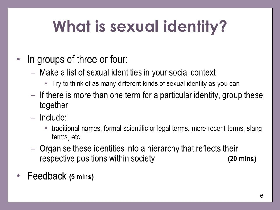 6 What is sexual identity.