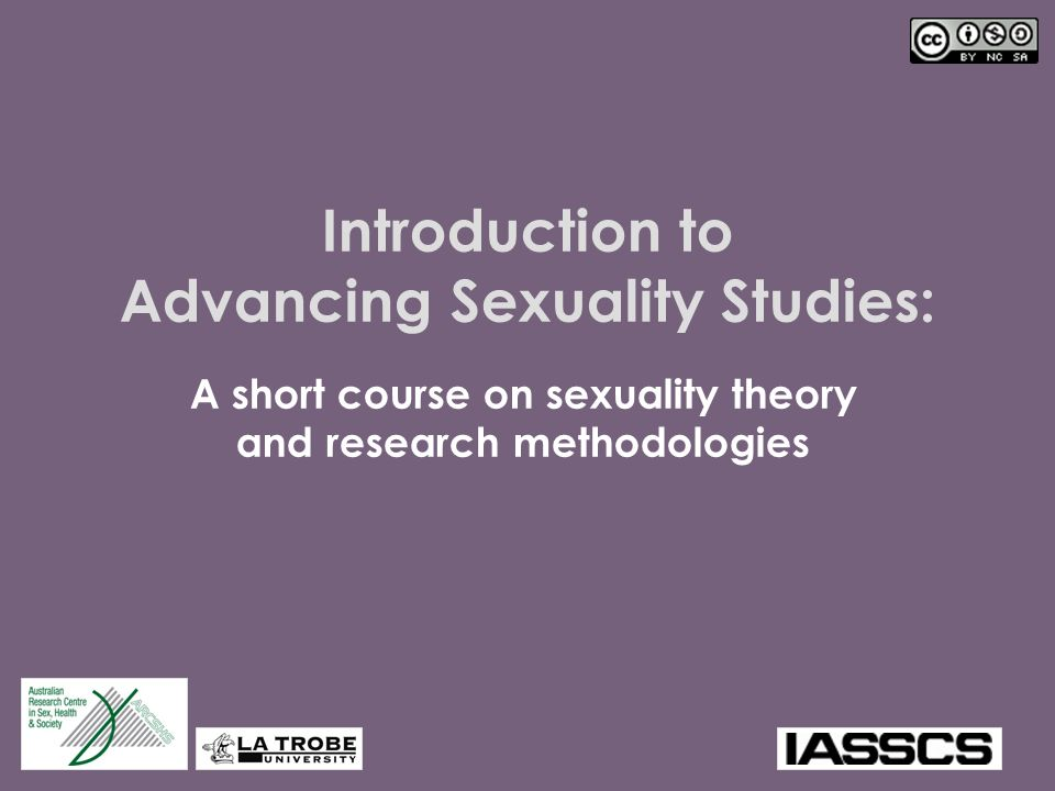 Introduction to Advancing Sexuality Studies: A short course on sexuality theory and research methodologies