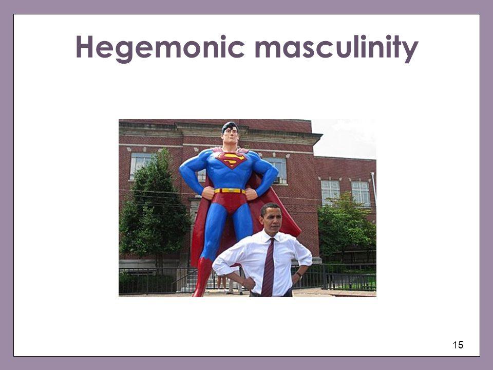 15 Hegemonic masculinity