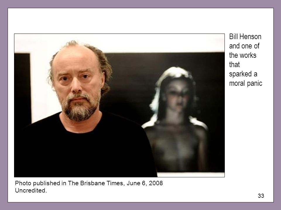 33 Bill Henson and one of the works that sparked a moral panic Photo published in The Brisbane Times, June 6, 2008 Uncredited.