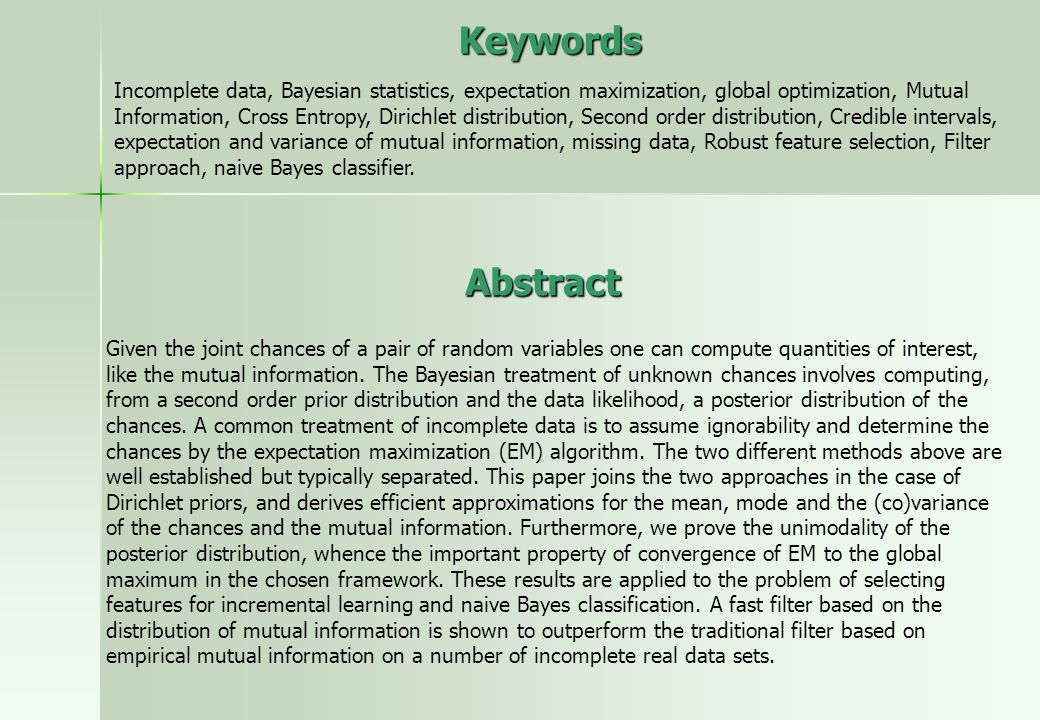 Abstract Given the joint chances of a pair of random variables one can compute quantities of interest, like the mutual information. The Bayesian treat