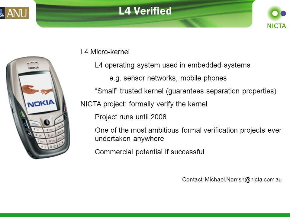 L4 Verified L4 Micro-kernel L4 operating system used in embedded systems e.g.