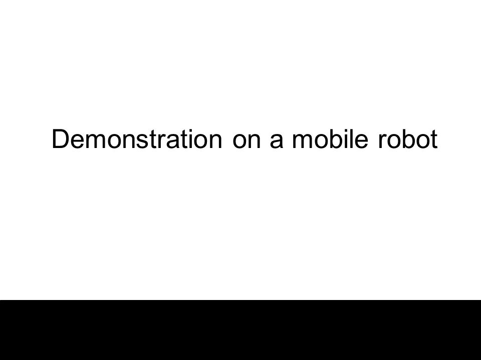 Demonstration on a mobile robot