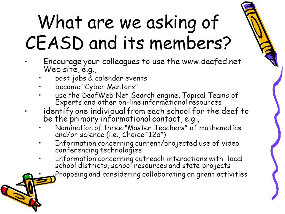What are we asking of CEASD and its members.