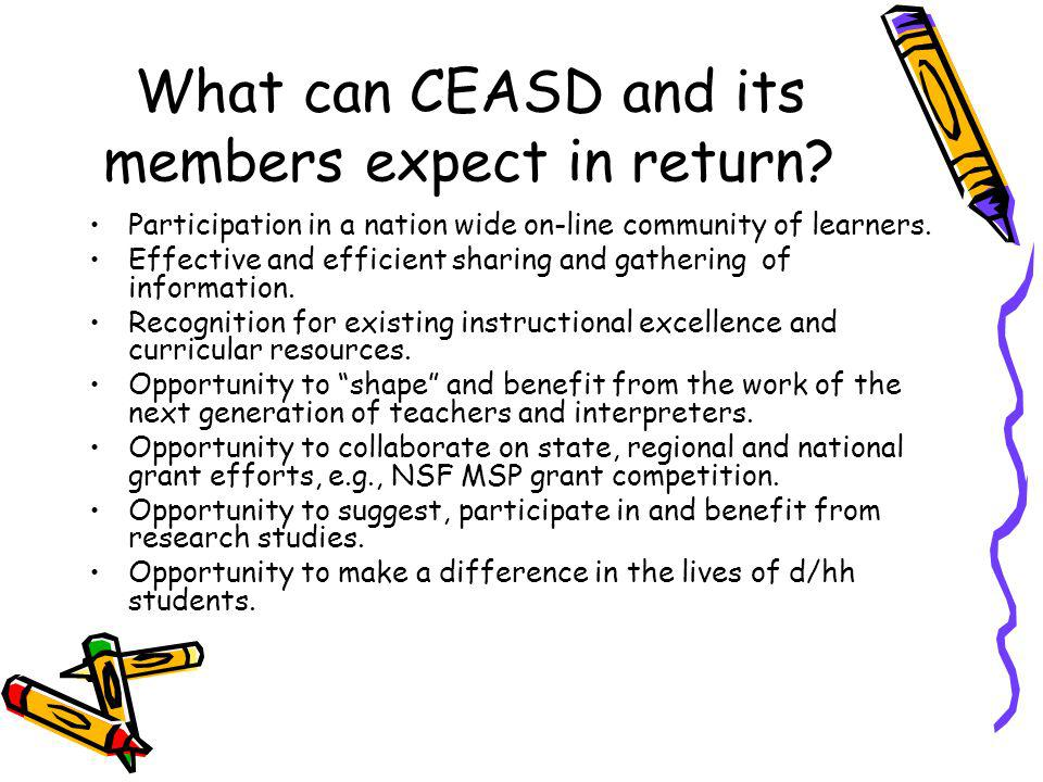 What can CEASD and its members expect in return.