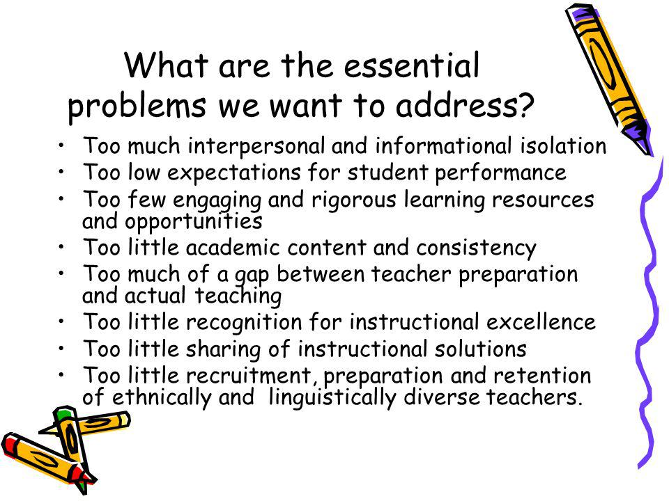 What are the essential problems we want to address.