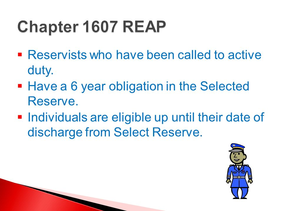 Reservists who have been called to active duty. Have a 6 year obligation in the Selected Reserve. Individuals are eligible up until their date of disc