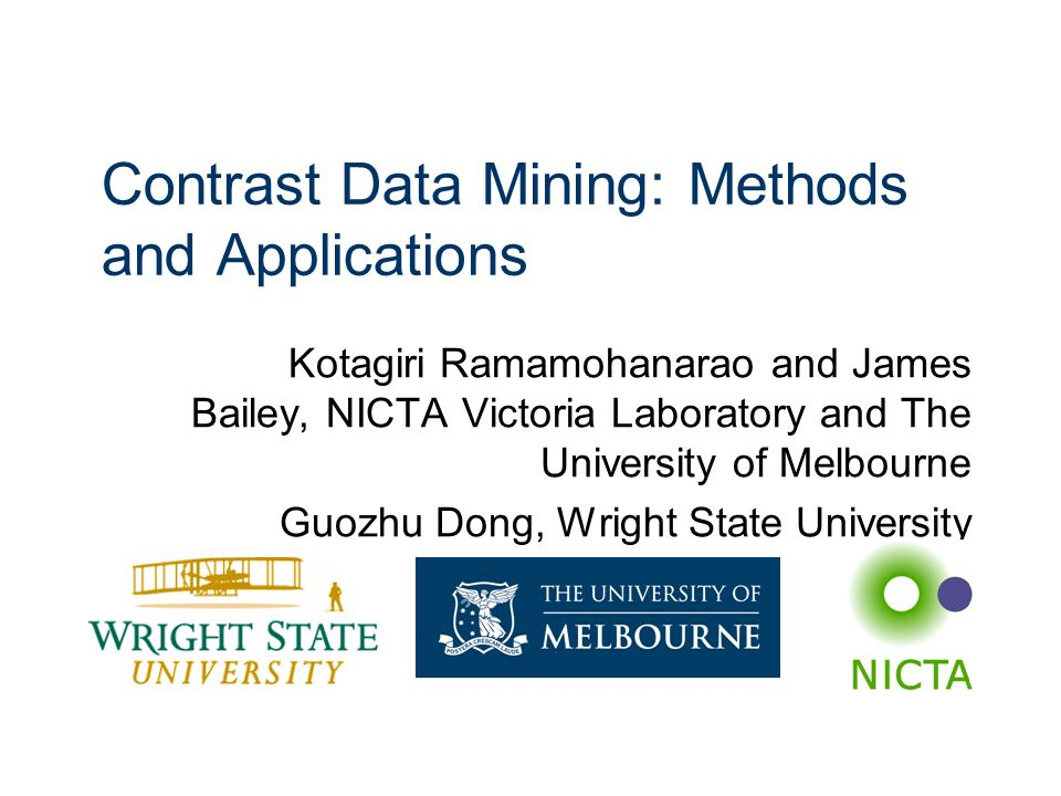 Contrast Data Mining: Methods and Applications Kotagiri Ramamohanarao and James Bailey, NICTA Victoria Laboratory and The University of Melbourne Guoz