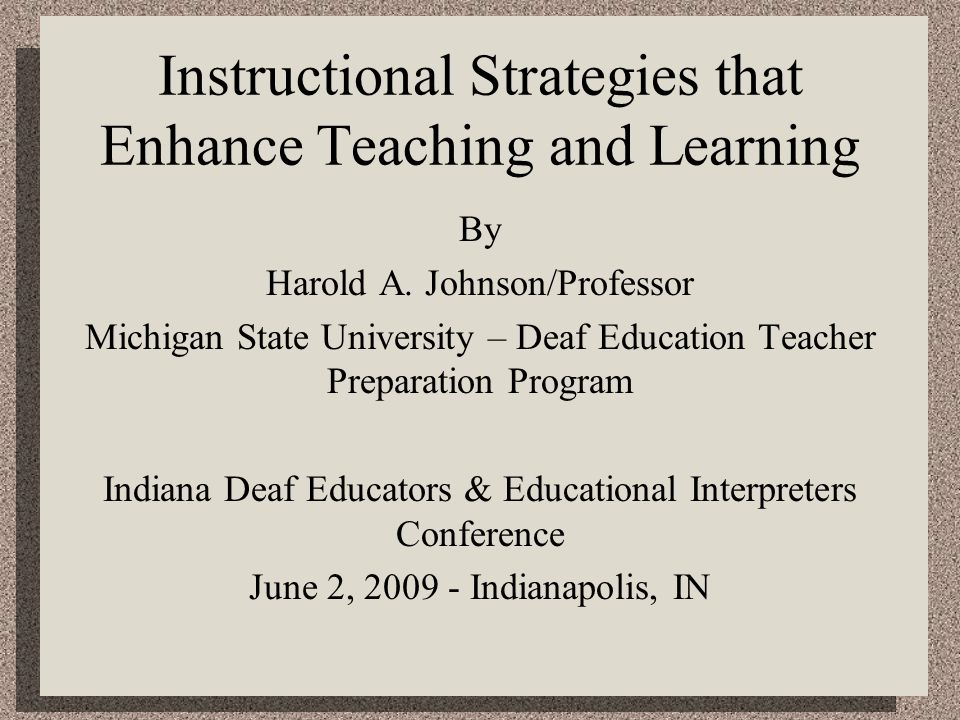 Instructional Strategies that Enhance Teaching and Learning By Harold A.