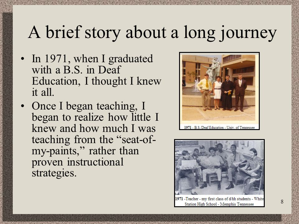 8 A brief story about a long journey In 1971, when I graduated with a B.S.