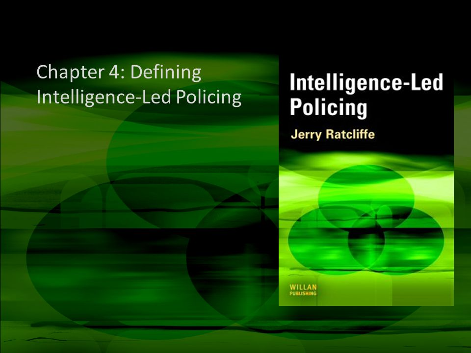 Chapter 4: Defining Intelligence-Led Policing