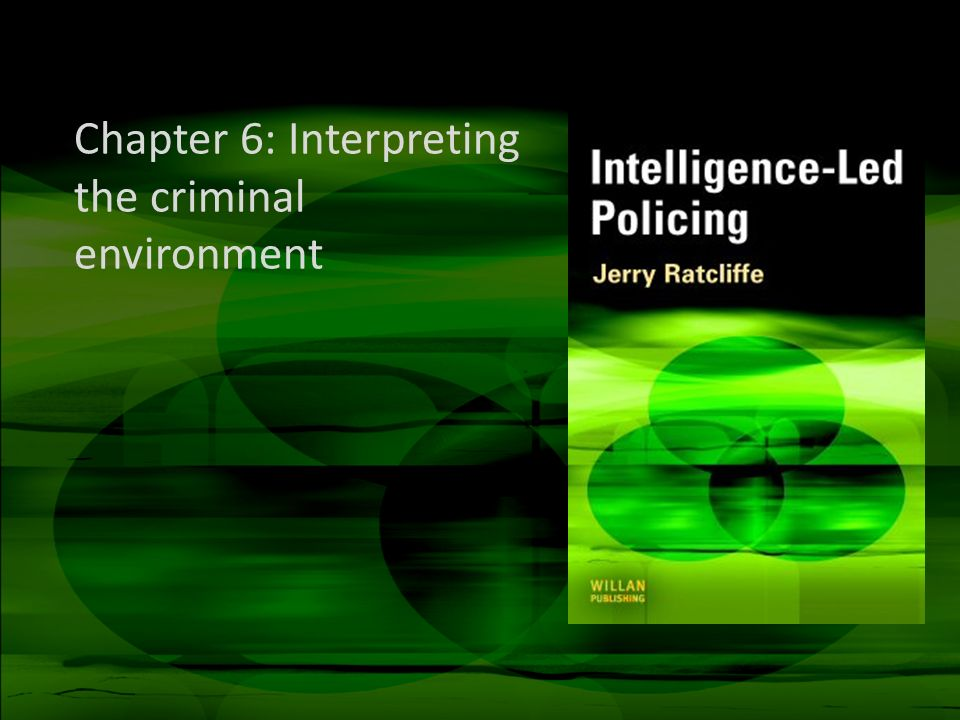 Chapter 6: Interpreting the criminal environment