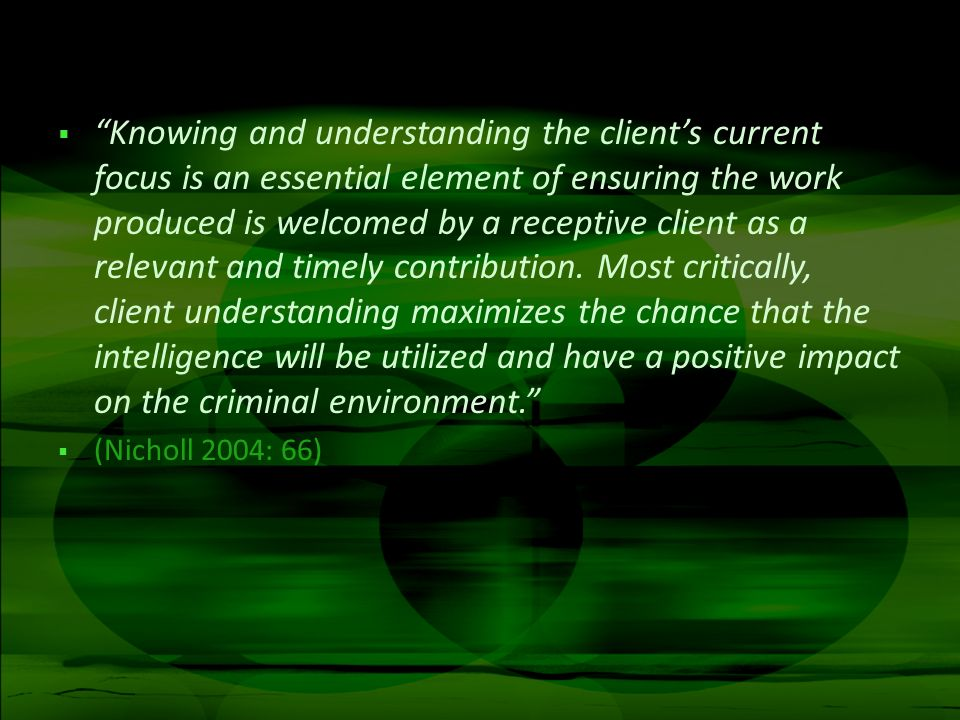 Knowing and understanding the clients current focus is an essential element of ensuring the work produced is welcomed by a receptive client as a relev