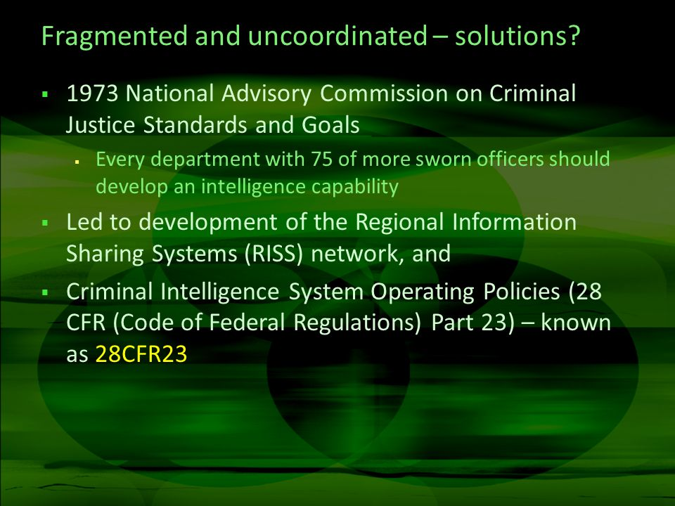 Fragmented and uncoordinated – solutions? 1973 National Advisory Commission on Criminal Justice Standards and Goals Every department with 75 of more s