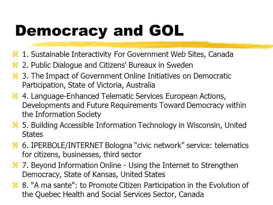 Democracy and GOL z1. Sustainable Interactivity For Government Web Sites, Canada z2.