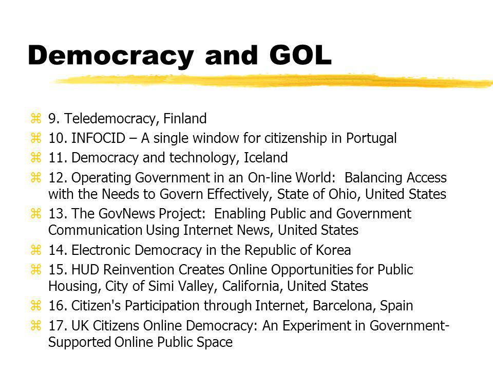 Reflections zDisconnect between GOL and Democracy tied to administrative/legislative divisions in government zOnline medium can automate, but also expose agencies to fundamental questions about provision of services zService Democracy is about customer service and continuous feedback, surveys zIs there something more?