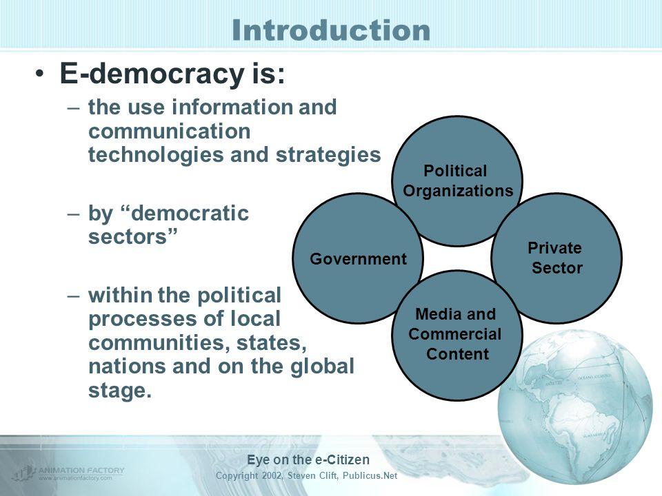Eye on the e-Citizen Copyright 2002, Steven Clift, Publicus.Net Introduction e-Citizen October 20, 2012 What do you envision?