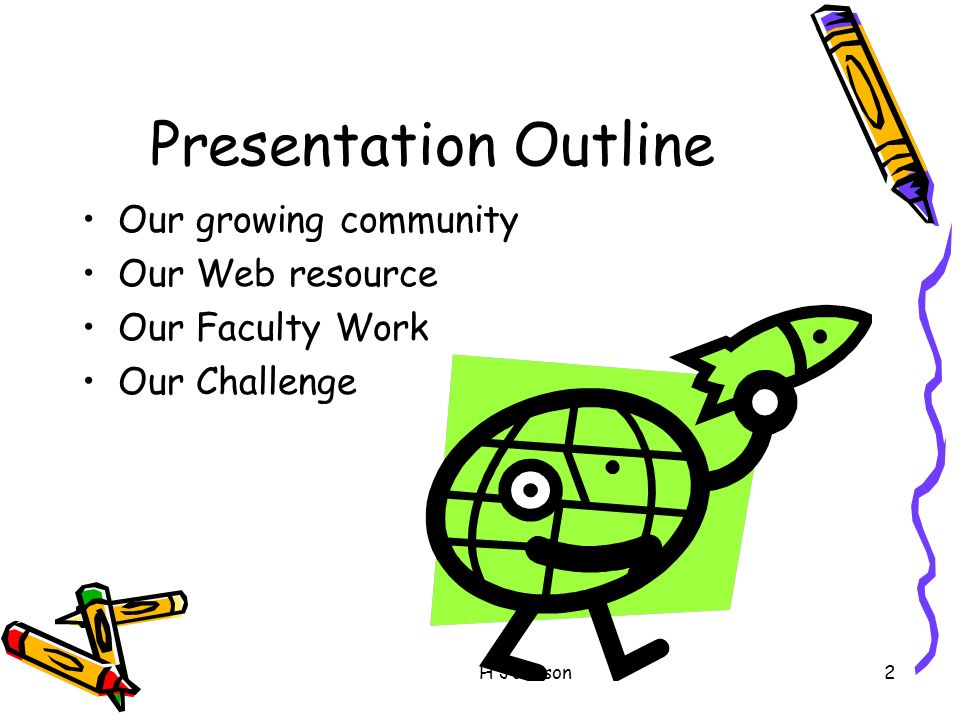 H Johnson2 Presentation Outline Our growing community Our Web resource Our Faculty Work Our Challenge