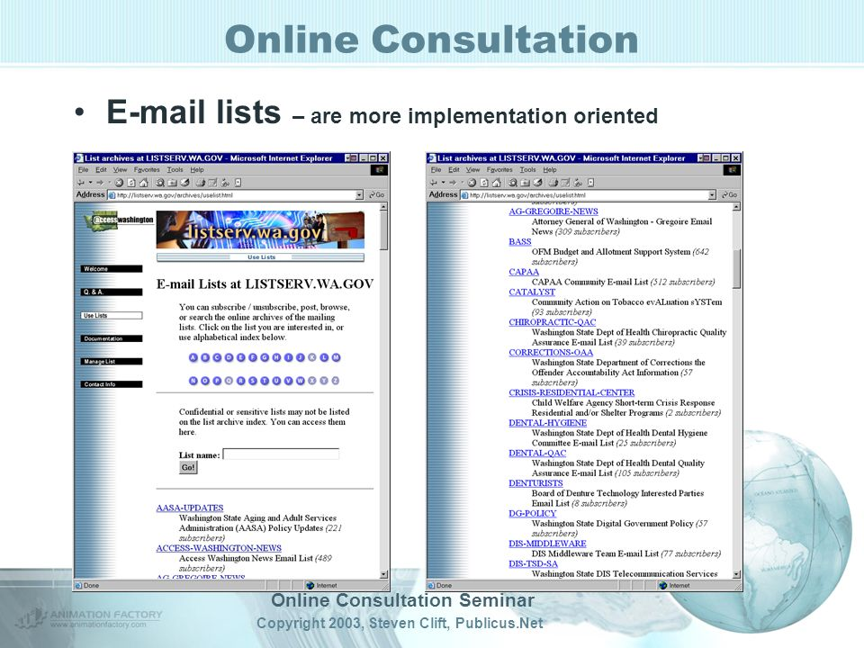 Online Consultation Seminar Copyright 2003, Steven Clift, Publicus.Net Online Consultation  lists – are more implementation oriented