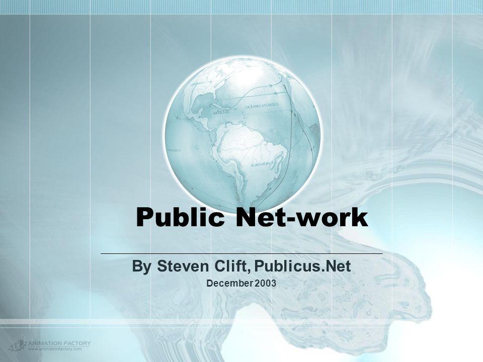 Public Net-work By Steven Clift, Publicus.Net December 2003
