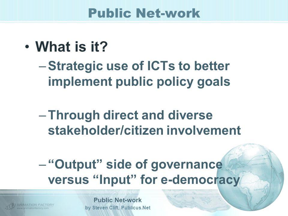 by Steven Clift, Publicus.Net Public Net-work What is it.