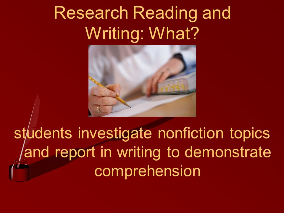 Research Reading and Writing: What.