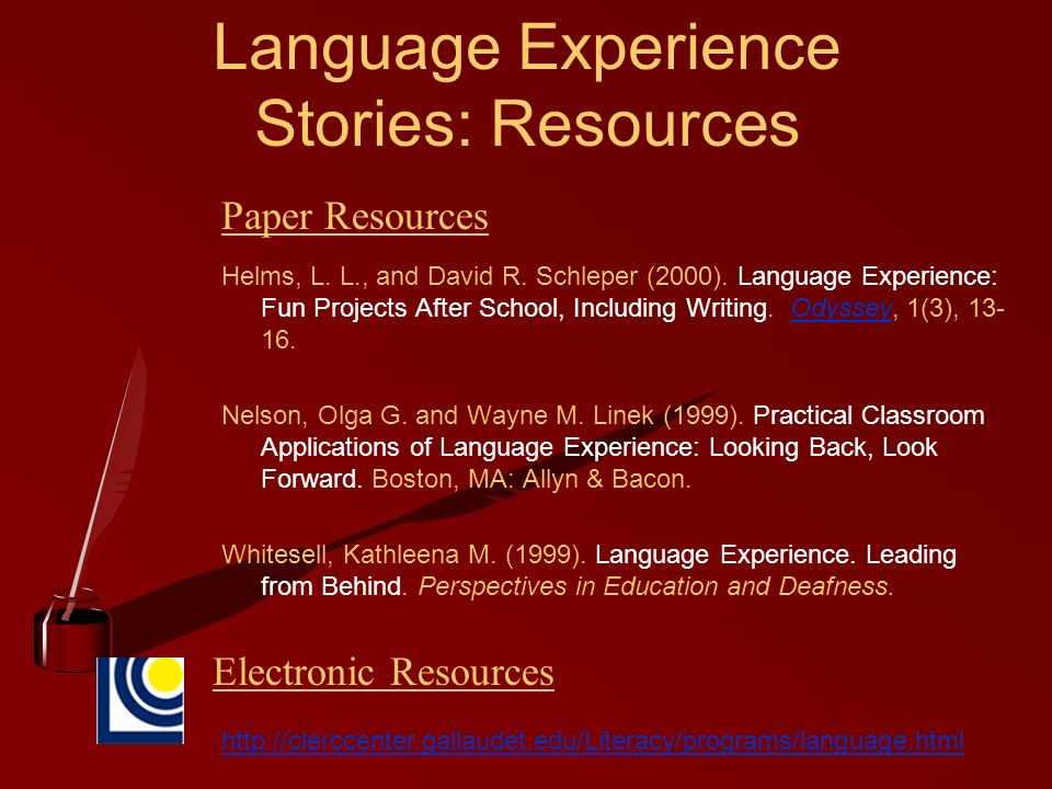 Language Experience Stories: Resources Helms, L. L., and David R.