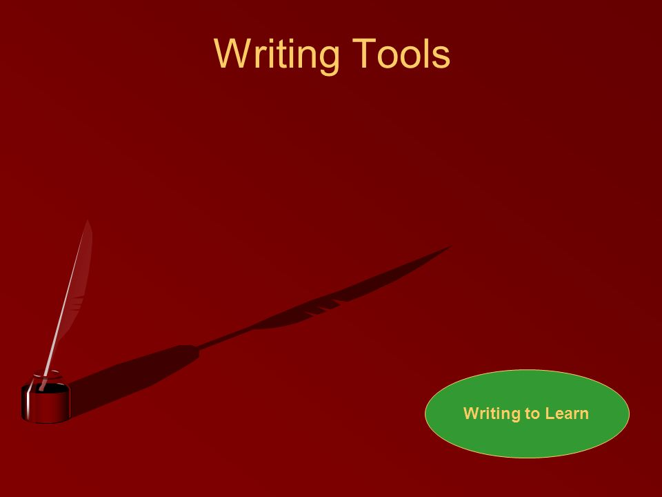 Writing Tools Writing to Learn