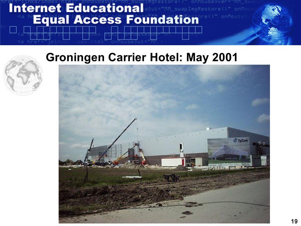 18 Groningen Carrier Hotel: February 2001