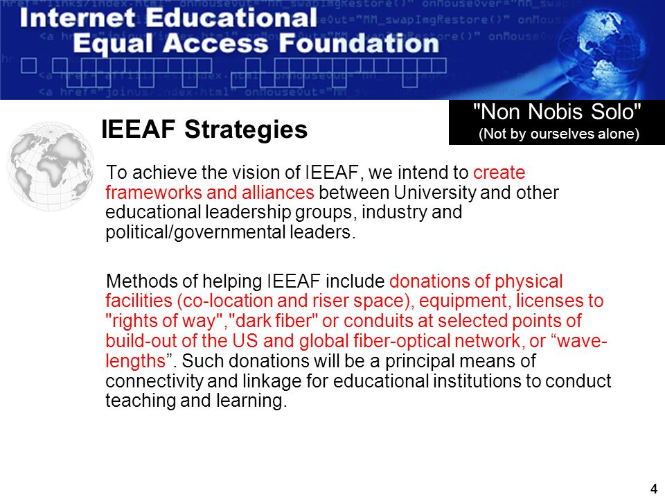 3 IEEAF Objectives Act to insure enhance educational access to bandwidth for educational institutions and their academic, research and services/outreach needs.
