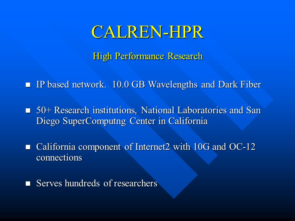 CALREN-HPR High Performance Research IP based network.