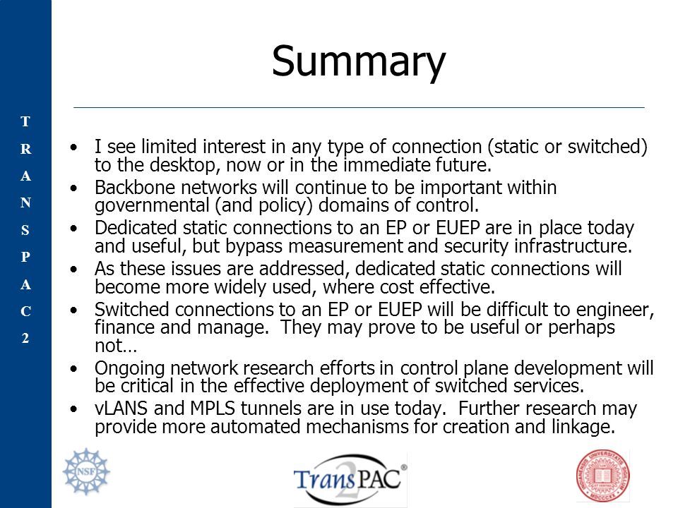 TRANSPAC2TRANSPAC2 Summary I see limited interest in any type of connection (static or switched) to the desktop, now or in the immediate future.