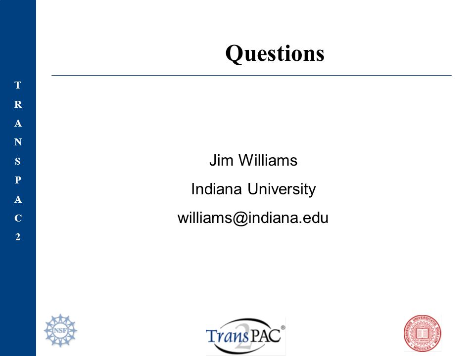 TRANSPAC2TRANSPAC2 Jim Williams Indiana University Questions