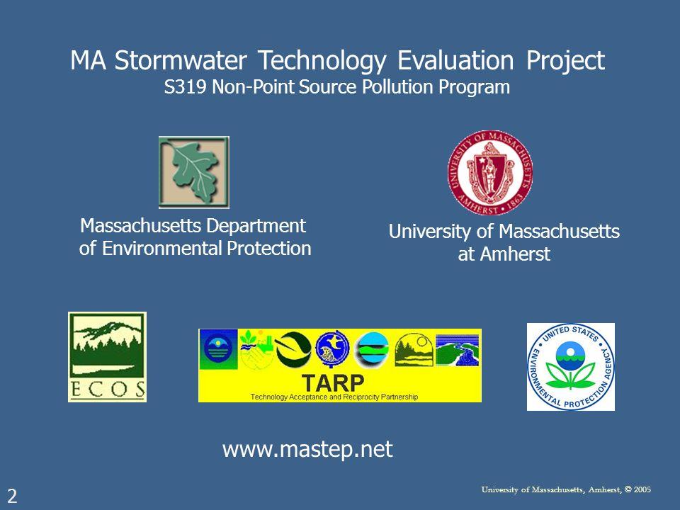 2 University of Massachusetts, Amherst, © 2005 Massachusetts Department of Environmental Protection University of Massachusetts at Amherst MA Stormwat