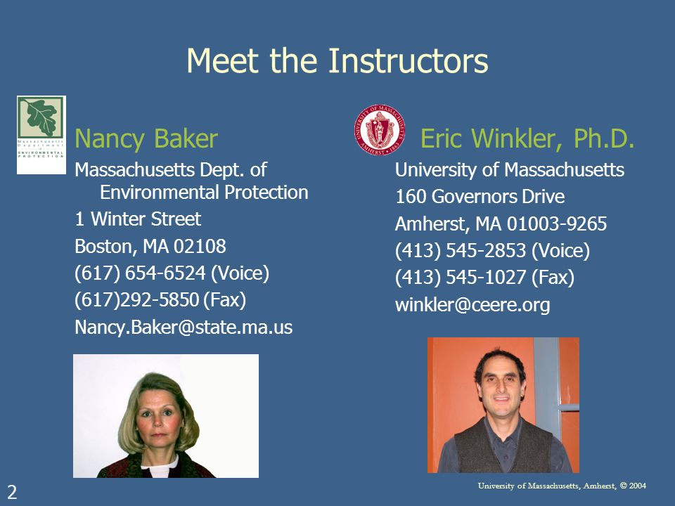 2 University of Massachusetts, Amherst, © 2004 Meet the Instructors Nancy Baker Massachusetts Dept.