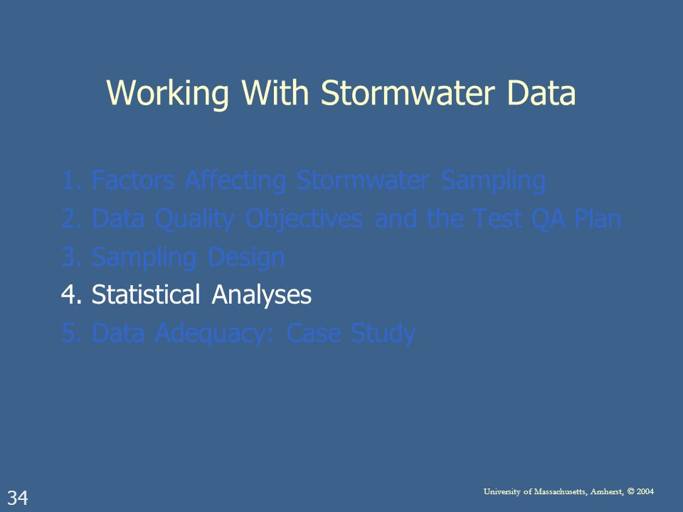 34 University of Massachusetts, Amherst, © 2004 Working With Stormwater Data 1.
