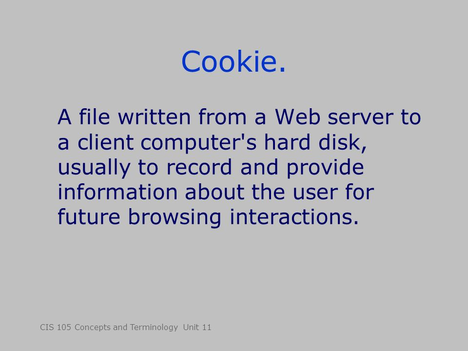 CIS 105 Concepts and Terminology Unit 11 Cookie.