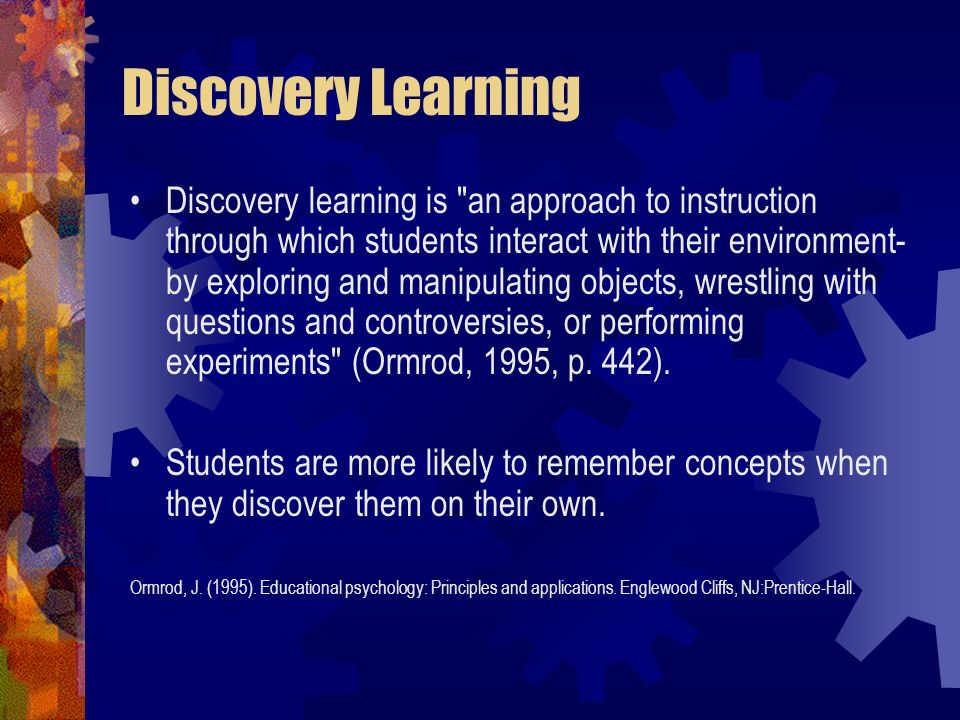 Discovery Learning Discovery learning is