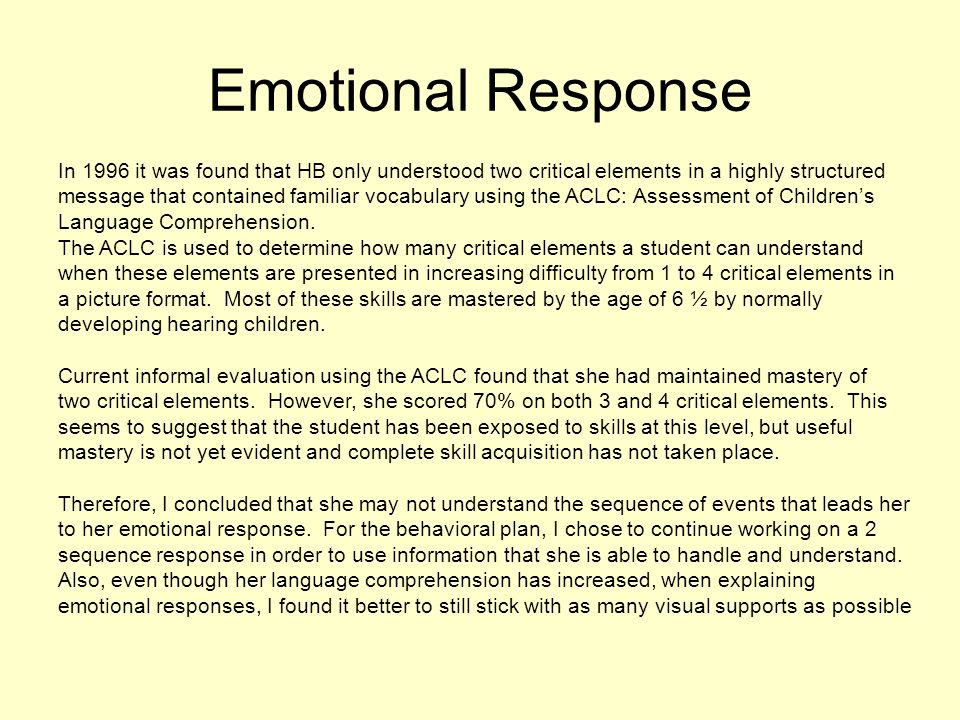 In 1996 it was found that HB only understood two critical elements in a highly structured message that contained familiar vocabulary using the ACLC: A