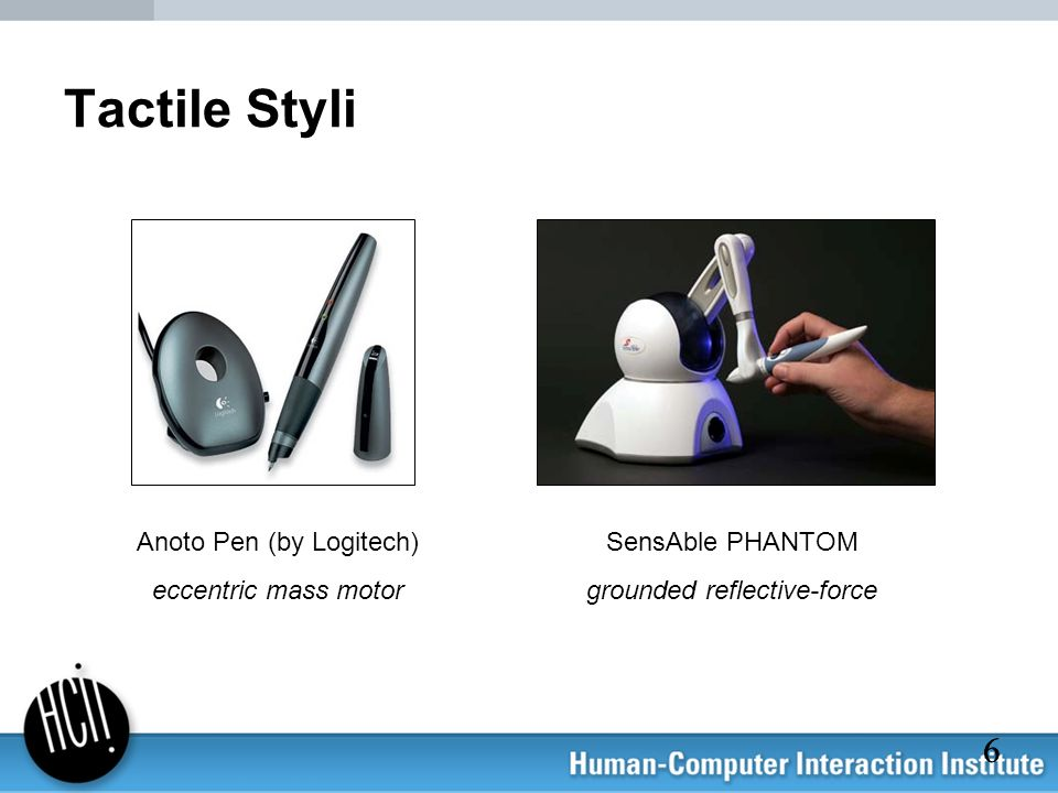 66 Tactile Styli Anoto Pen (by Logitech) eccentric mass motor SensAble PHANTOM grounded reflective-force
