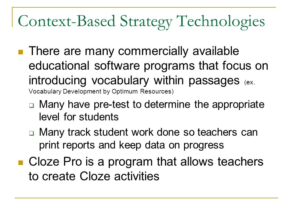 Context-Based Strategy Technologies There are many commercially available educational software programs that focus on introducing vocabulary within pa