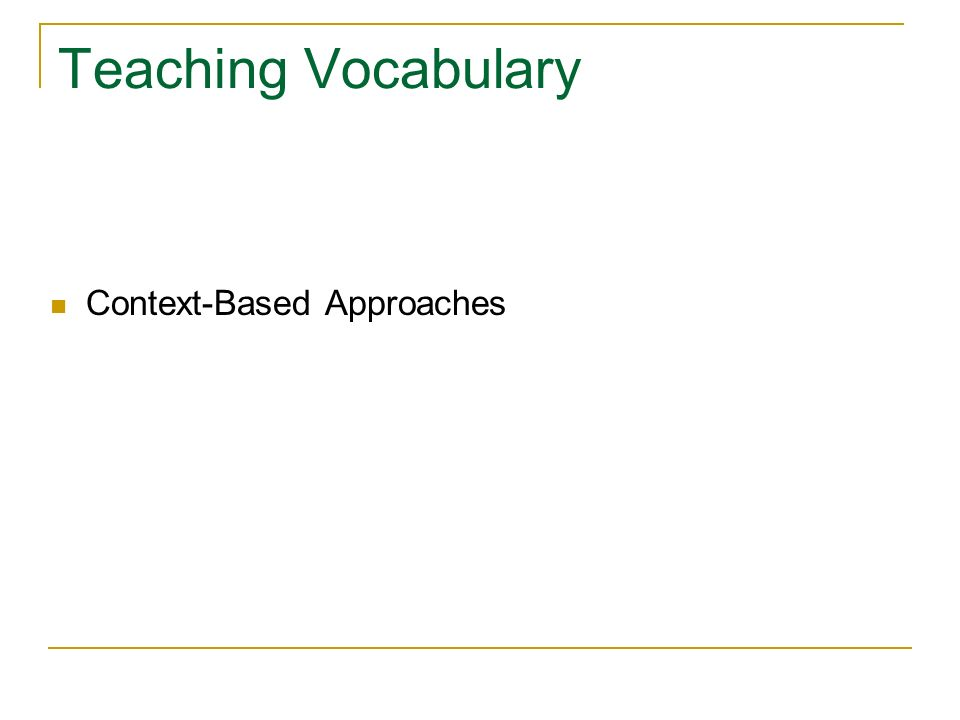 Teaching Vocabulary Context-Based Approaches