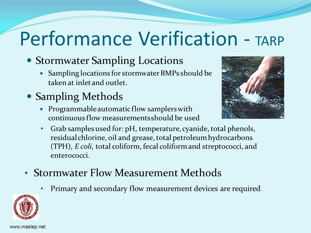 www.mastep.net Performance Verification - TARP Stormwater Sampling Locations Sampling locations for stormwater BMPs should be taken at inlet and outle