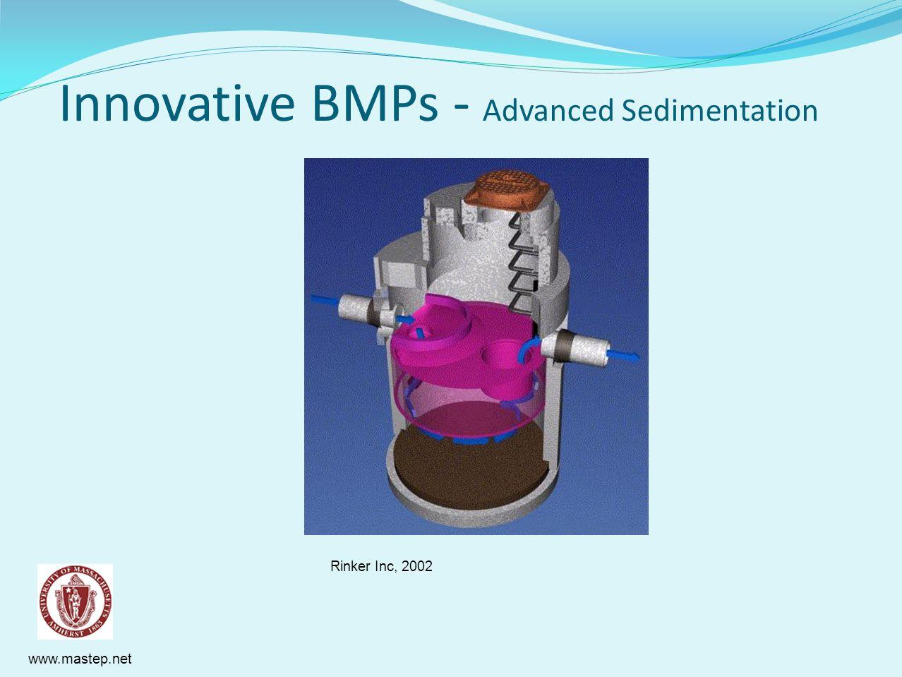www.mastep.net Innovative BMPs - Advanced Sedimentation Rinker Inc, 2002