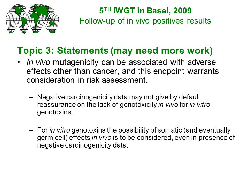 Topic 3: Statements (may need more work) In vivo mutagenicity can be associated with adverse effects other than cancer, and this endpoint warrants consideration in risk assessment.