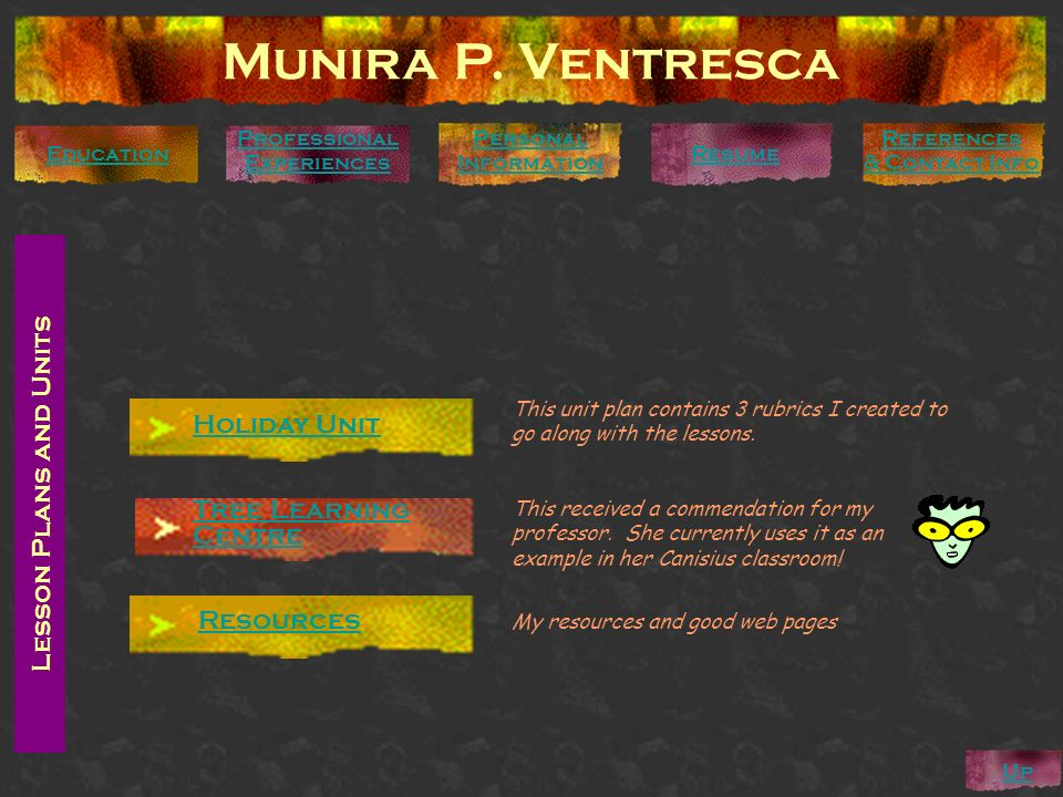 Lesson Plans and Units Munira P. Ventresca Personal Information Education Professional Experiences Up References & Contact Info Resume Holiday Unit Tr