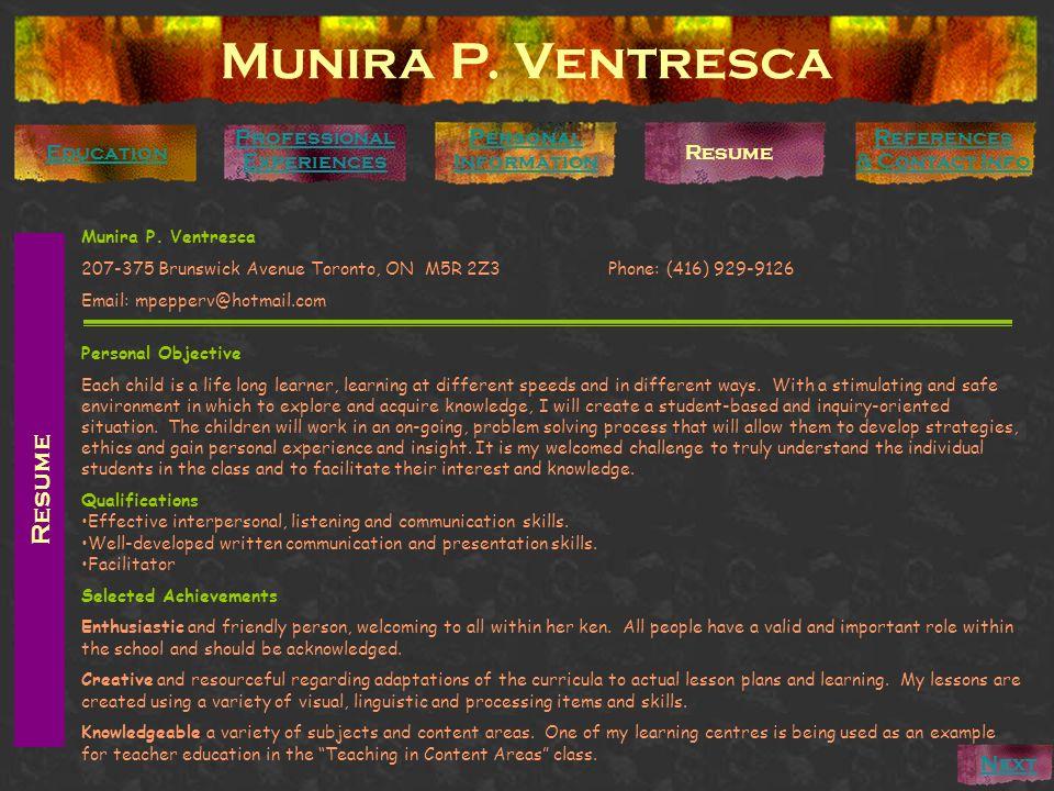 Munira P. Ventresca Personal Information Education Professional Experiences References & Contact Info Resume Munira P. Ventresca 207-375 Brunswick Ave